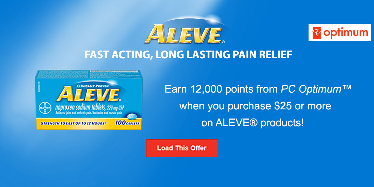 Earn 12,000 points from PC Optimum when you purchase $25 or more on Aleve products